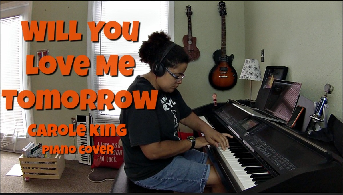 Will You Love Me Tomorrow- Carole King (Piano Cover)