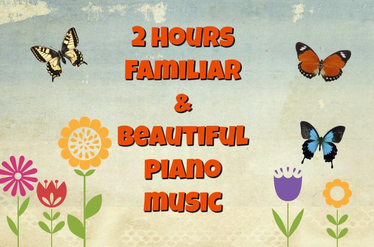 2 Hour Playlist of Beautiful PianoMusic